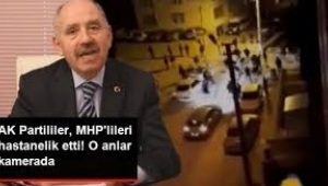 AKP'liler MHP'lileri hastanelik etti