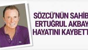 Ertuğrul Akbay hayatını kaybetti