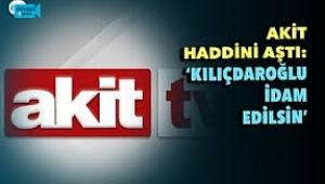 Kılıçdaroğlu idam edilsin diyen Akit TV muhabirine CHP'den sert tepki