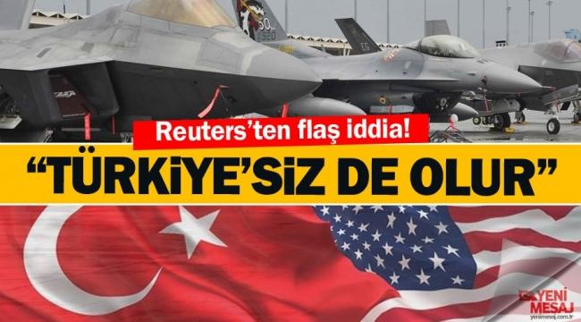 Reuters'ten flaş iddia! Türkiye dışlanıyor