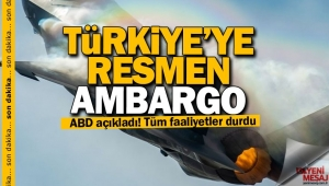 ABD'den flaş açıklama! Türkiye'ye resmen ambargo