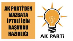 AK Parti'den mazbata iptali için başvuru hazırlığı