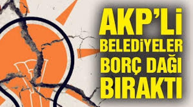 AKP'li belediyeler bu borcu nasıl yaptı