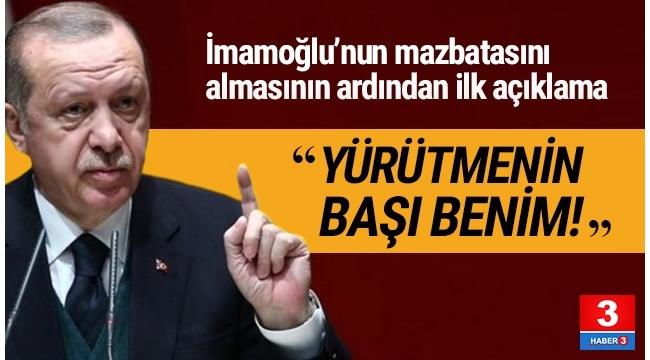 Cumhurbaşkanı Erdoğan: ''Yürütmenin başı benim''