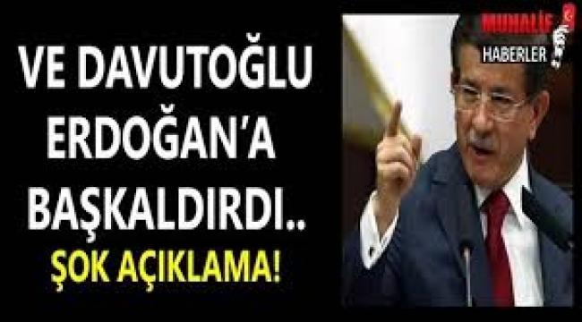 Davutoğlu Erdoğana başkaldırdı