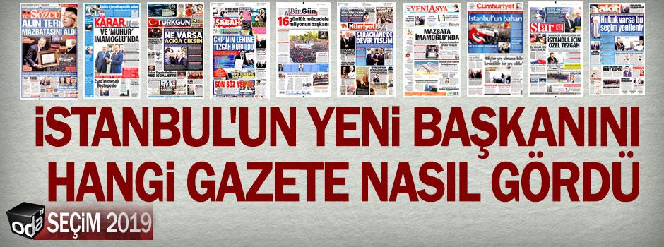 İstanbul'un yeni başkanını hangi gazete nasıl gördü