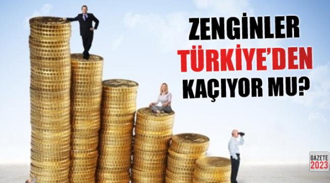 Milyonerler Türkiye'den kaçıyor