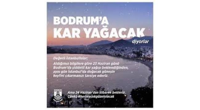 Bodrum'a 23 Haziran'da kar yağacak diyorlar