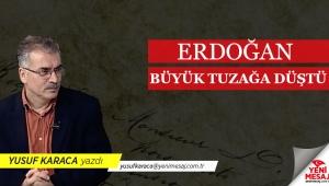 Erdoğan büyük tuzağa düştü