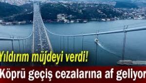 Köprü cezalarına af