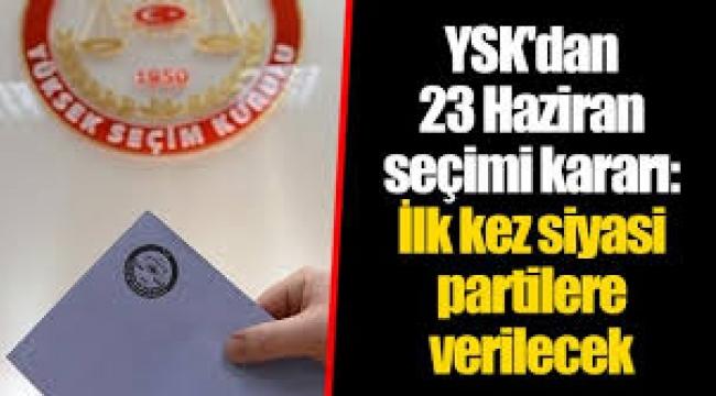 YSK'dan 23 Haziran kararları
