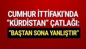 Cumhur İttifakı'nda ''Kürdistan'' çatlağı !