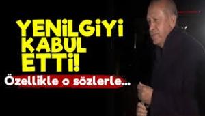 Erdoğan yenilgiyi kabul mü etti...