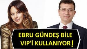 Hürriyet yazarı isyan etti: Ebru Gündeş bile VİP'i kullanıyorsa...