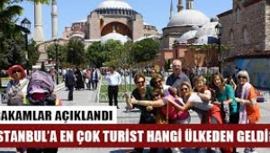 İstanbul'a bakın en çok hangi ülkeden turist gelmiş