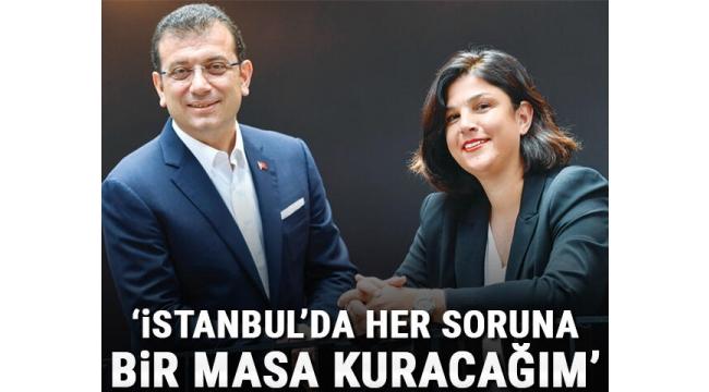 İstanbul'da her soruna bir masa kuracağım