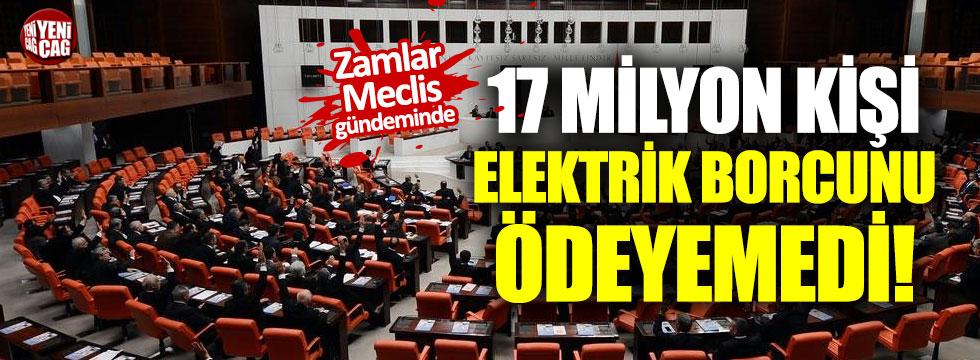 17 milyon kişi elektrik borcunu ödeyemedi