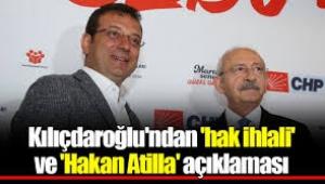 Kılıçdaroğlu'ndan 'AYM'nin hak ihlali kararı' ve 'Hakan Atilla' açıklaması