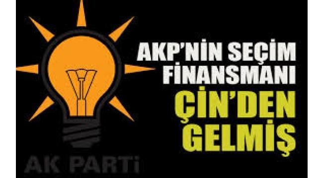 AKP'nin 23 Haziran seçim finansmanı Çin'den gelmiş