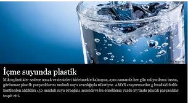 İçme suyundan mikro plastik alıyoruz