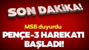 Son dakika! Milli Savunma Bakanlığı duyurdu: Pençe-3 harekâtı başladı