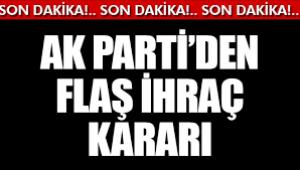 AK Parti'de ihraç kararları