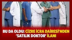 Cizre İcra Dairesi'nden 'satılık doktor' ilanı