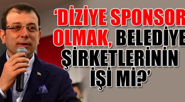 İBB'nin TRT dizisine aktardığı milyonlarca lirayı açıkladı