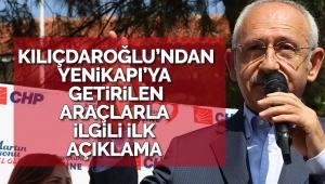 Kılıçdaroğlu'ndan Yenikapı'ya getirilen araçlarla ilgili ilk açıklama