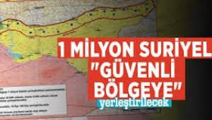 Güvenli bölgeye 1 milyon Suriyeli yerleştirmek