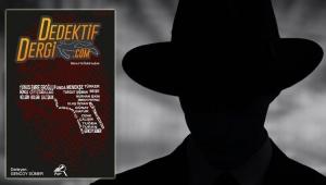 Polisiye öykü sevenler için yeni bir e-Dergi: Dedektif