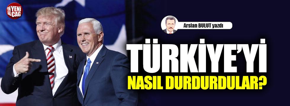 Türkiye'yi nasıl durdurdular?