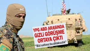 YPG ABD arasında gizli görüşme ortaya çıktı
