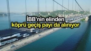 İBB yüzde 10'luk köprü geçiş ücreti payını alamayacak