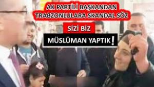 """""""Sizi biz müslüman yaptık"""" diyen AKP'li Başkan"""