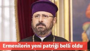 Ermeni Patriği belli oldu