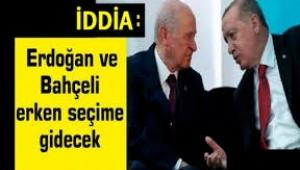 İddia: Erdoğan ve Bahçeli erken seçime gidecek