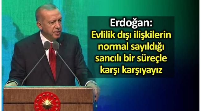 Erdoğan'dan geç evliliğe tepki