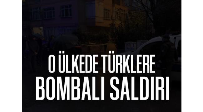 O ülkede Türklere bombalı saldırı!