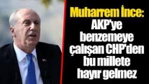 AKP'ye benzemeye çalışan CHP'den bu millete hayır gelmez