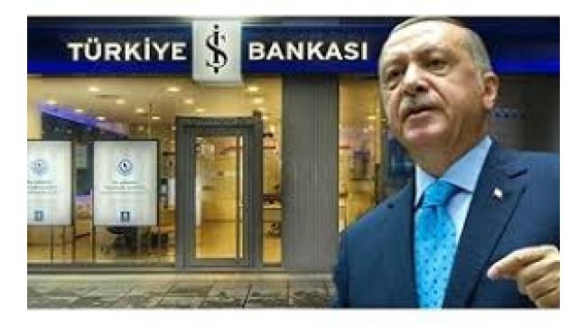 Erdoğan'dan beklenen İş Bankası emri