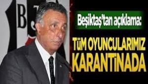 Beşiktaş'tan açıklama: Tüm oyuncularımız karantinada