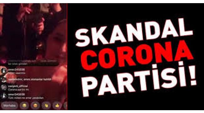 İstanbul'da 'corona' partisi