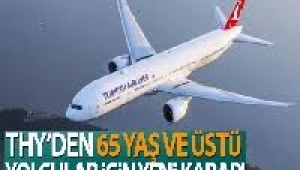 THY'den: 65 yaş ve üstü yolcuları kabul etmeyecek