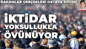AKP iktidarı yoksullukla övünüyor