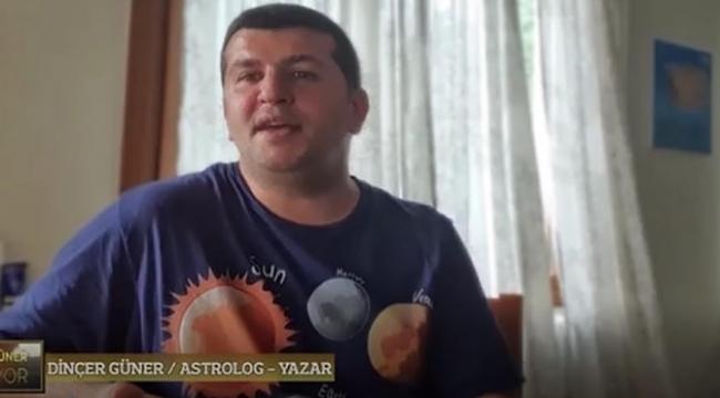 Astrolog Dinçer Güner'den uyarı: Her duyduğunuza inanmayın!