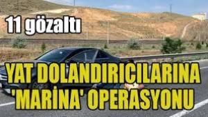 Yat dolandırıcılarına 'Marina' operasyonu: 11 gözaltı