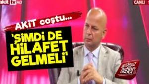Akit TV'den Ayasofya yorumu: Artık hilafet gelmeli