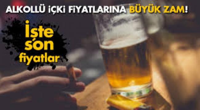 Alkollü içki fiyatlarına büyük zam!