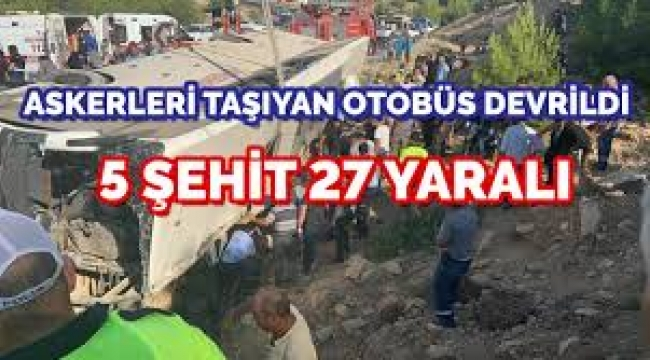 Askerleri taşıyan otobüs devrildi: 5 asker şehit